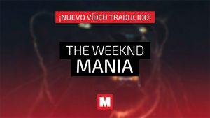 Traducimos 'MANIA', la locura de larga duración de The Weeknd
