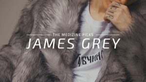 Conoce a James Grey, el diamante nacional en bruto del R&B #TheMedizinePicks