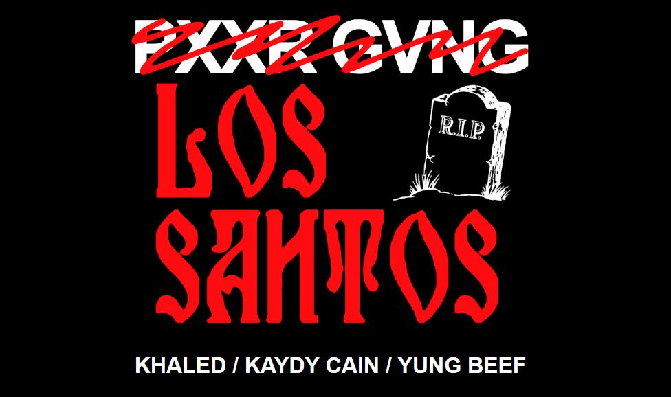 Los Santos - PXXR GVNG deja de existir para siempre y sus miembros fundan Los Santos