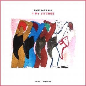 Kaydy Cain y AC3 llegan con una mixtape '4 My 8itches'