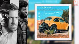 Future y Khalid se suman a 'Rollin', el nuevo single de Calvin Harris