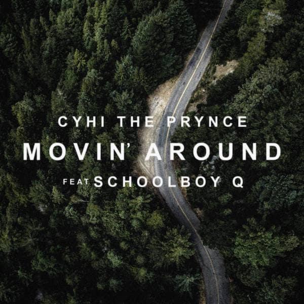 CyHi the Prynce se une a Schoolboy Q para lanzar «Movin' Around»