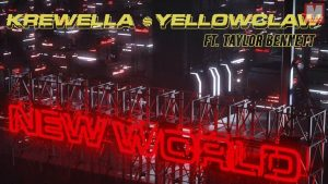 Krewella, Yellow Claw y Taylor Bennett se unen en 'New World'