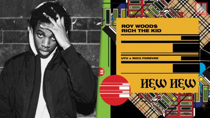 Roy Woods y Rich the Kid estrenan el nuevo single 'New New'