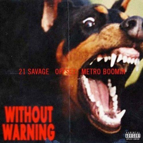 21 Savage, Offset y Metro Boomin lanzan por sorpresa 'Without Warning'