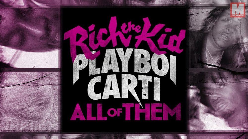 Rich the Kid y Playboi Carti unen fuerzas en el single 'All of Them'