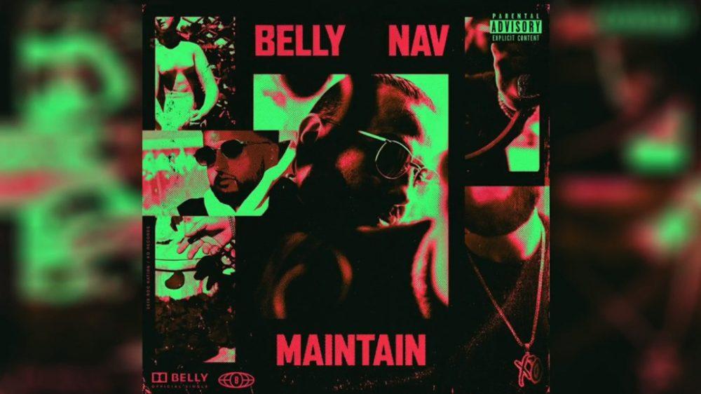 La perfecta combinación Nav – Belly regresa con el single 'Maintain'
