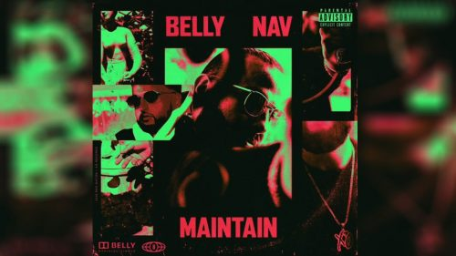 La perfecta combinación Nav – Belly regresa con el single 'Maintain'