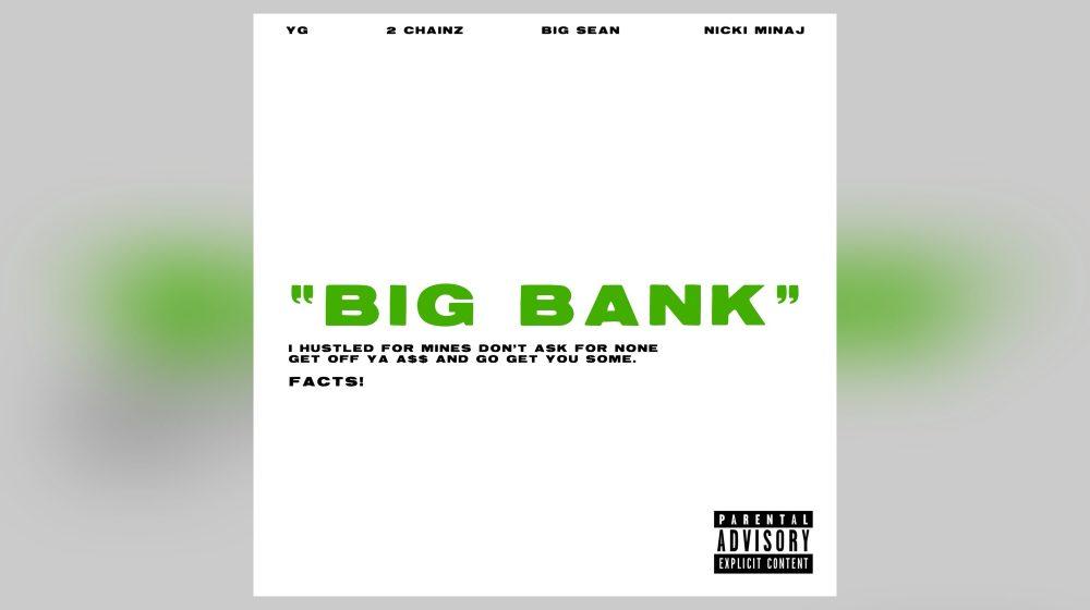 YG, Nicki Minaj, 2 Chainz y Big Sean han creado 'Big Bank'