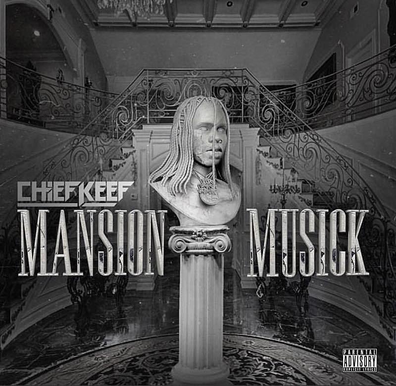 Chief Keef nos presenta su nuevo disco: 'Mansion Musick'