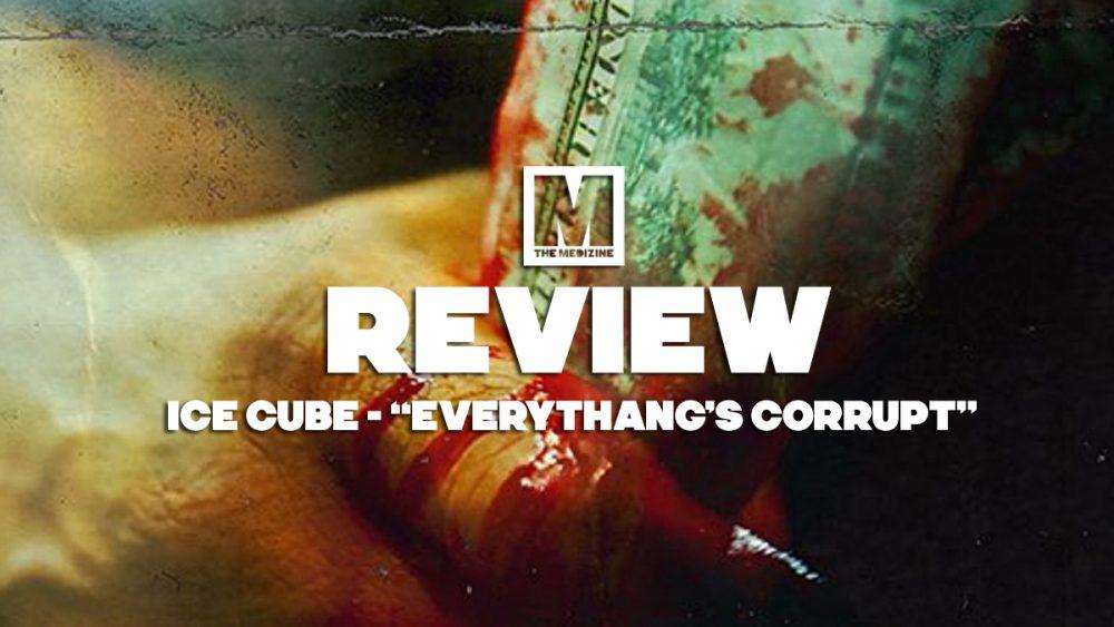 Analizamos «Everythang's Corrupt», el nuevo álbum de la leyenda Ice Cube