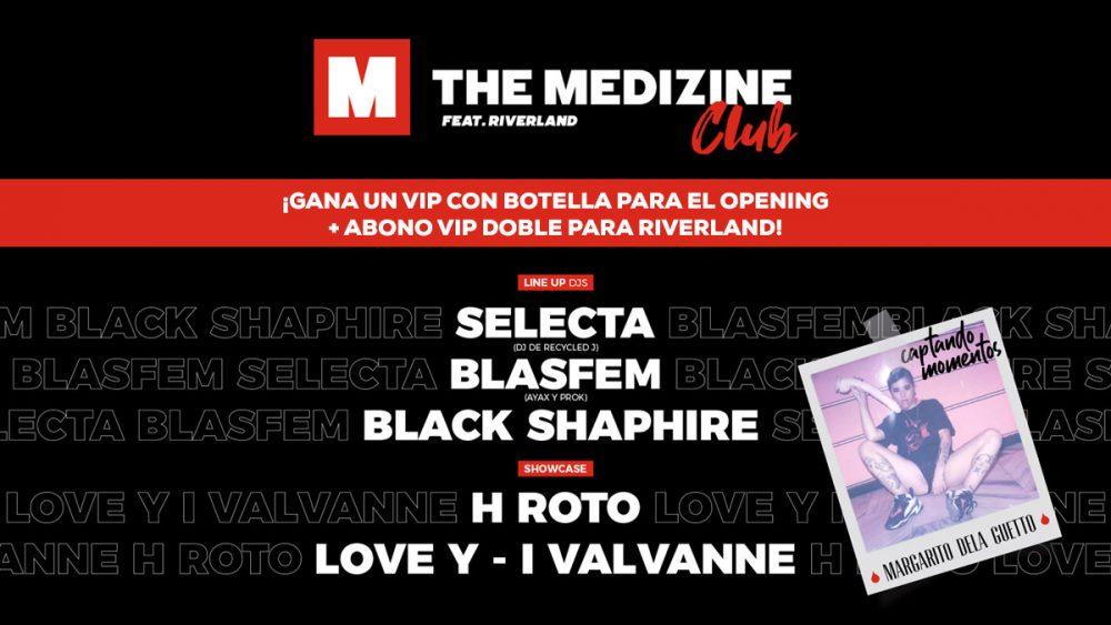 ¡Inauguramos The Medizine Club sorteando un reservado VIP con botella y un abono VIP doble para Riverland!