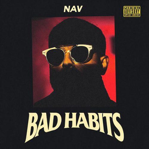 Cuando pensaban que NAV estaba fuera, vuelve con un bombazo 'Bad Habits'