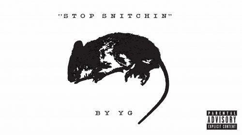 YG publica su beef para Tekashi 6ix9ine 'Stop Snitchin'