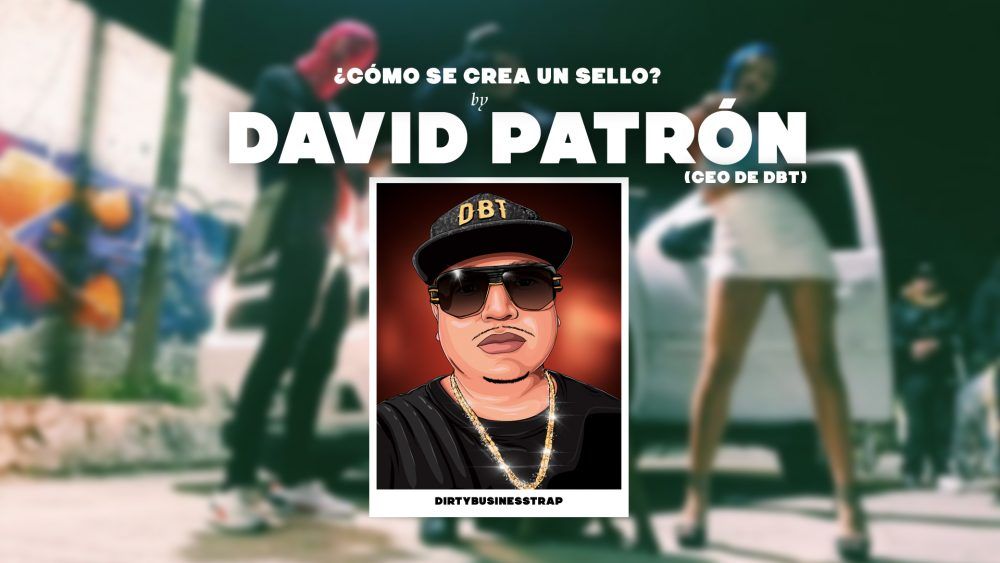¿Cómo se crea un sello?: entrevistamos a David Patrón, CEO de DirtyBusinessTrap