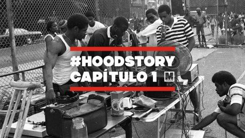 #HoodStory (Capítulo I): Los orígenes de la cultura hip hop