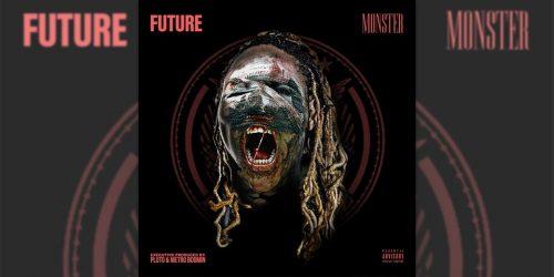 'Monster' de Future ya está en todas las plataformas en streaming