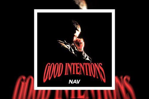 Escucha 'Good Intentions' de NAV con Travis Scott, Young Thug y más