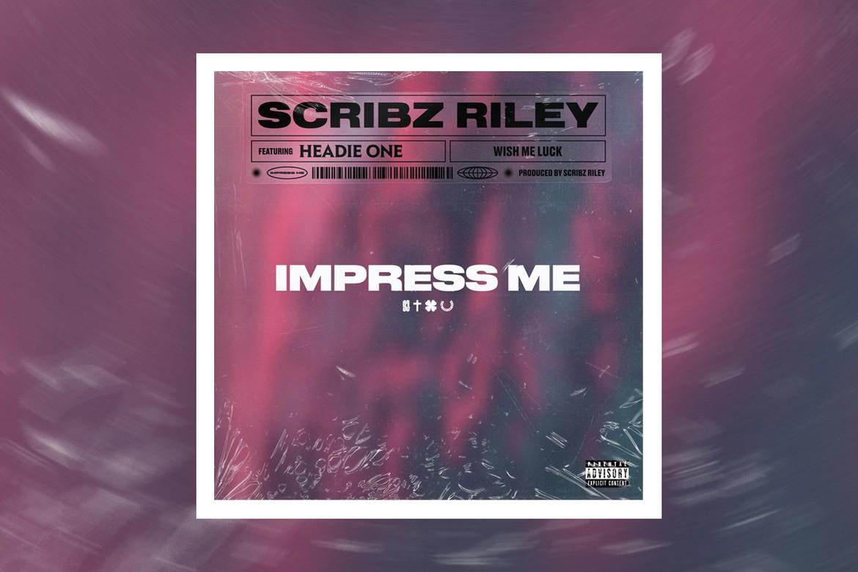Scribz Riley y Headie One unen fuerzas en 'Impress Me'