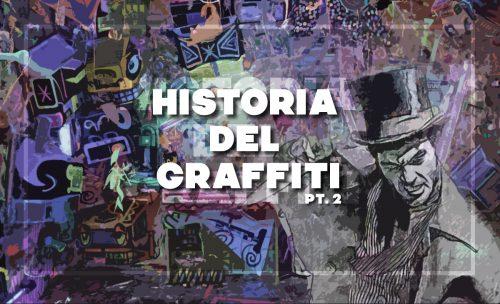 Historia del Graffiti (Parte 2): sentando las bases del graffiti moderno