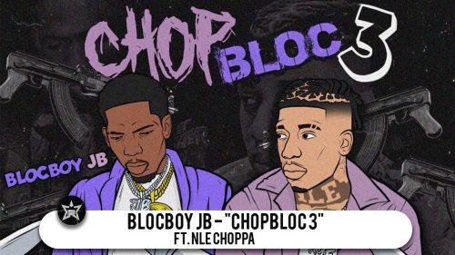 BlocBoy JB y NLE Choppa se divierten en el nuevo 'ChopBloc Pt. 3'