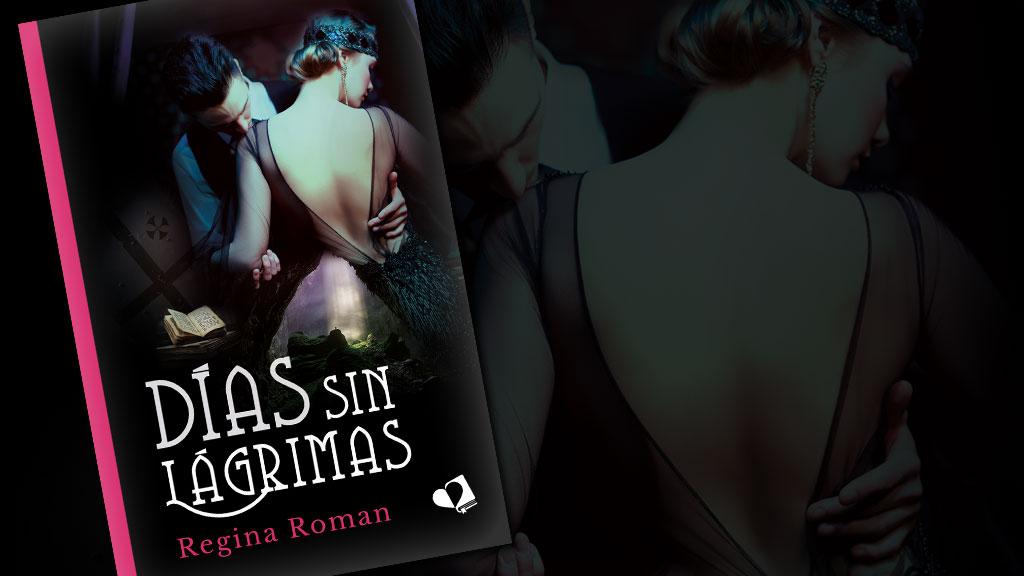 «Días sin lágrimas»: Regina Roman nos arrastra por un mundo de emociones