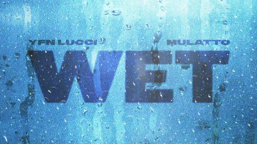 YFN Lucci recluta a Mulatto para el remix del flamante 'Wet'