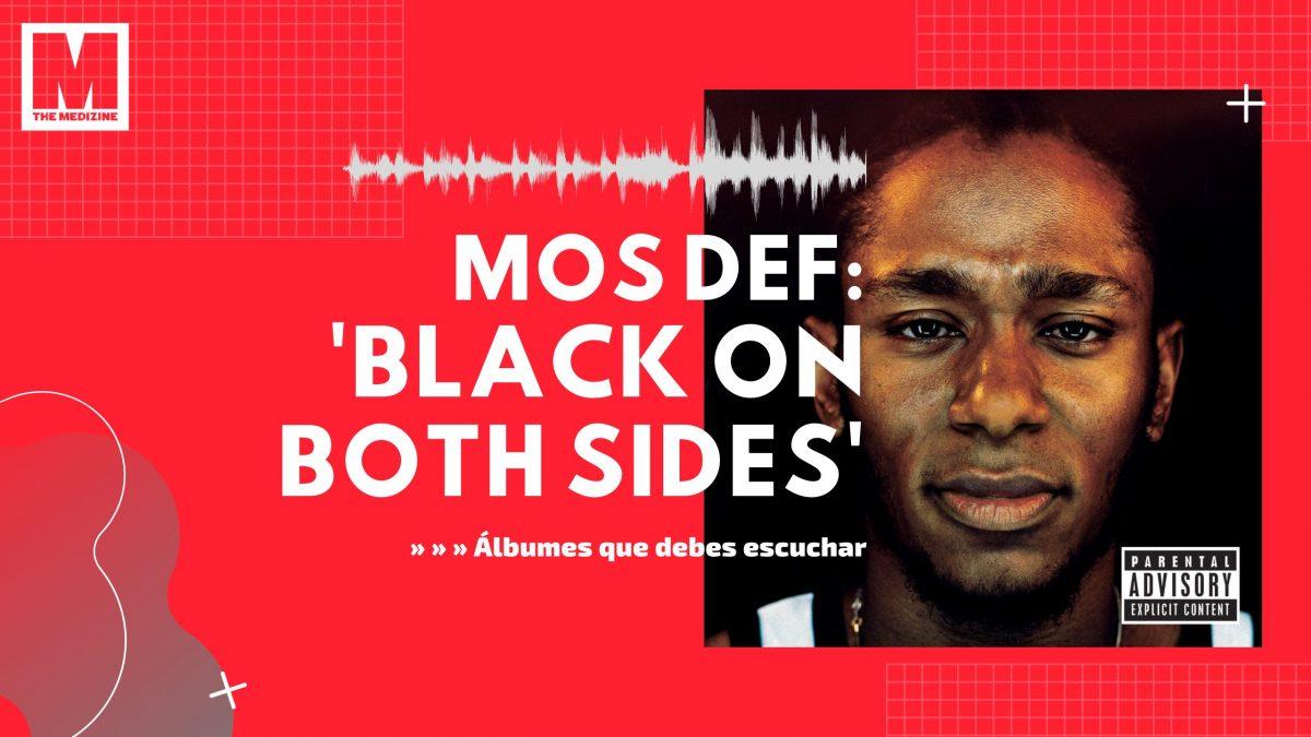 Álbumes que debes escuchar: 'Black on Both Sides' de Mos Def