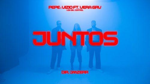 'Juntos' es el nuevo single de Pepe : Vizio en colaboración con Vera GRV