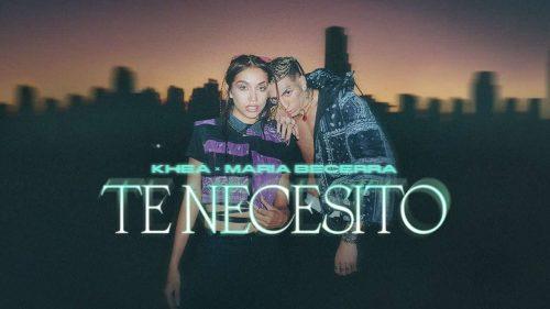 'Te Necesito': Khea y María Becerra lanzan su nuevo hit
